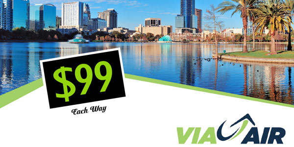VIA AIR NOW OFFERING $99 FLIGHTS TO ORLANDO!
